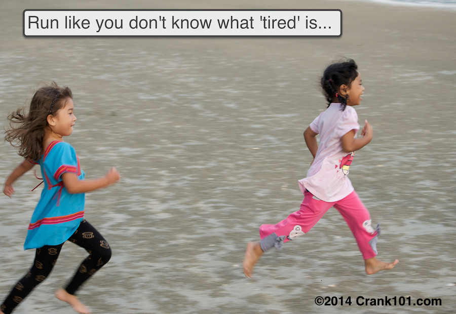 Run Like You Don't Know What Tired Is
