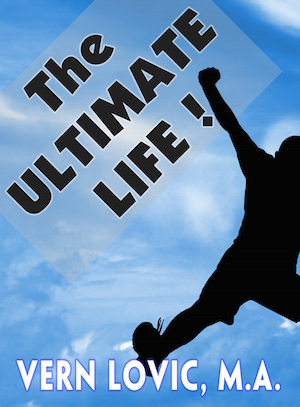 The Ultimate Life, a lifehack book by Vern Lovic